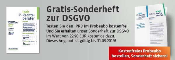 Gratis Sonderheft zur DSGVO jetzt im Probeabo des IPRB. Hier bestellen!