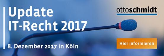 Update IT-Recht - 08.12.2017