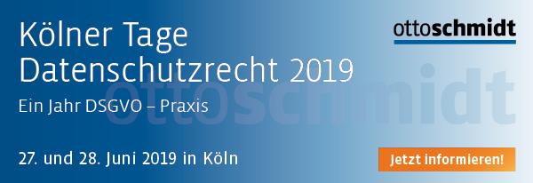 Kölner Tage Datenschutzrecht - 27./28.06.2019. Hier informieren und anmelden!